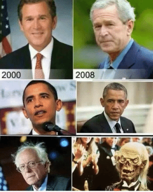 The Presidency ages you so much... Could you imagine President Bernie Sanders?  Hahahaha!: 2000  2008 The Presidency ages you so much... Could you imagine President Bernie Sanders?  Hahahaha!