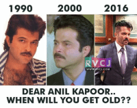 Anil S Kapoor: 2000  2016  1990  WW  VCJ.COM  DEAR ANIL KAPOOR.  WHEN WILL YOU GET OLD? Anil S Kapoor