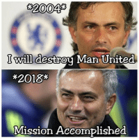 Memes, United, and 🤖: 20048  I will destrou Man United  *2018*  Mission Accomplished 14 Year Plan, Complete 😆😎