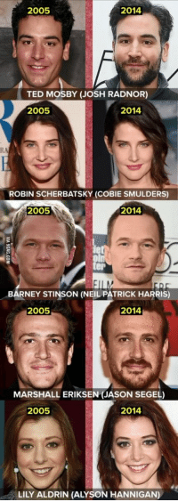 The character transformation 😍 #HIMYM https://t.co/H26HEIW4Mi: 2005  2014  TED MOSBY (JOSH RADNOR)  2005  2014  RA  ROBIN SCHERBATSKY (COBIE SMULDERS)  2005  2014  er  BARNEY STINSON (NEIL PATRICK HARRIS)  2005  2014  MARSHALL ERIKSEN (JASON SEGEL)  2005  2014  LILY ALDRIN (ALYSON HANNIGAN) The character transformation 😍 #HIMYM https://t.co/H26HEIW4Mi