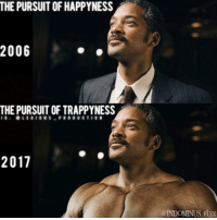 "Clothes, Flexing, and Memes: 2006  OF HAPPYNESS  THE PURSUIT OF TRAPPYNESS  I G  e LEGION S  PRODUCT I O N  2017  @INDOMINUS FLEX 😳😂👆A SEQUEL? COMING IN 2017! Founder 👉: @king_khieu. Will Smith has been putting in that work. The path to happiness is through the gainz. Thoughts? Opinions🤔? What do you guys think? COMMENT BELOW! Athlete: @willsmithphotos. Bottom edit by: @indominus_flex. Movie: ""The Pursuit of Happyness"" (2006) by Gabriele Muccino. TAG SOMEONE who needs to lift! _________________ Looking for unique gym clothes? Use our 10% discount code: LEGIONS10🔑 on Ape Athletics 🦍 fitness apparel! The link is in our 👆 bio! _________________ Check out our principal account: @fitness_legions for the best fitness and nutrition information! Like✅ us on Facebook👉: ""Legions Production"" for a chance at having a shoutout. @legions_production🏆🏆🏆. . . . . . . . fitness fitnessmotivation fitnessmodel fitnessgirl fitnessjourney fitnesslife fitnessblogger fitnessfirst fitnesscoach fitnessphysique fitnesslifestyle fitgirls fitlife fitgirl fitmom fitguys fit fitfam fitjourney fitfreak fitstagram fitnessinspiration fitnessgoals fitgoals bodygoals body stronger strong health"