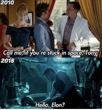 Club, Hello, and Tumblr: 2010  Call mesif you're stuck,in space, Tony  2018  Hello, Elon? laughoutloud-club:  Hellooo