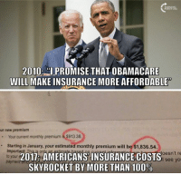 "#BigGovSucks: 2010 ""I PROMISE THAT OBAMACARE  WILL MAKE INSURANCE MORE AFFORDABLE  ur new premium  Your current monthly premium is $913.38  Starting in January, your estimated monthly premium will be $1,836.54.  Important: is onM  oesn't re  2017 AMERICANSINSURANCE COSTS  to your e  see yo  paymentamo  SKYROCKET BY MORE THAN 100% #BigGovSucks"