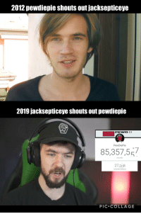 2012 pewdiepie shouts out jacksepticeye  2019 jacksepticeye shouts out pewdiepie  PewDiePie  85,357,557  27.208  PIC.COLLAGE