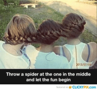 Wild thought amazing lol lmao rofl haha: 2013/07/09  Throw a spider at the one in the middle  and let the fun begin  featured on ECLICKYPIX.com Wild thought amazing lol lmao rofl haha