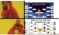 dankmemes the only important competition: 2014 WORLDAP BRACKET  MEME OF THE YEAR 2016 dankmemes the only important competition