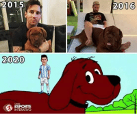 Messi's dog in 2020 be like...: 2015  2020  ESPORTE  INTERATIVO  2016 Messi's dog in 2020 be like...