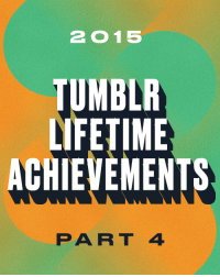 "<h2>Tumblr Lifetime Achievement: Part Four</h2><p>Here's to the Tumblrs who have spent years with us, aging like a fancy, expensive fromage. May they continue to get better and better.<br/></p><ol start=""61""><li><a href=""http://uzowuru.tumblr.com"">Uzowuru</a></li>  <li><a href=""http://scientificillustration.tumblr.com"">Scientific Illustration</a></li>  <li><a href=""http://strangeforeignbeauty.tumblr.com"">Strange Foreign Beauty</a></li>  <li><a href=""http://pusheen.tumblr.com"">Pusheen the cat</a></li>  <li><a href=""http://mrgif.tumblr.com"">Mr. GIF</a></li>  <li><a href=""http://blackcontemporaryart.tumblr.com"">Black Contemporary Art</a></li>  <li><a href=""http://chromeo.tumblr.com"">Chromeo</a></li>  <li><a href=""http://new-aesthetic.tumblr.com"">The New Aesthetic</a></li>  <li><a href=""http://biomedicalephemera.tumblr.com"">Biomedical Ephemera, or: A Frog For Your Boils</a></li>  <li><a href=""http://literallyunbelievable.tumblr.com"">Literally Unbelievable</a></li>  <li><a href=""http://sad-desk-lunch.tumblr.com"">sad desk lunch</a></li>  <li><a href=""http://specialbored.tumblr.com"">Special Bored.</a></li>  <li><a href=""http://timebombtown.tumblr.com"">Teenage Bedrooms on Screen</a></li>  <li><a href=""http://artruby.tumblr.com"">Art Ruby</a></li>  <li><a href=""http://transitmaps.tumblr.com"">Transit Maps</a></li>  <li><a href=""http://oldloves.tumblr.com"">Old Loves</a></li>  <li><a href=""http://ruinedchildhood.tumblr.com"">Ruined Childhood</a></li>  <li><a href=""http://lizclimo.tumblr.com"">Hi, I&rsquo;m Liz</a></li>  <li><a href=""http://samepicofdavecoulier.tumblr.com"">The Same Picture of Dave Coulier Every Day</a></li>  <li><a href=""http://screenshotsofdespair.tumblr.com"">screenshots of despair</a></li> <li><a href=""http://whatshouldwecallme.tumblr.com"">#whatshouldwecallme</a></li></ol>: 2015  TUMBLR  LIFETIME  ACKIEVEMENTS  PART 4 <h2>Tumblr Lifetime Achievement: Part Four</h2><p>Here's to the Tumblrs who have spent years with us, aging like a fancy, expensive fromage. May they continue to get better and better.<br/></p><ol start=""61""><li><a href=""http://uzowuru.tumblr.com"">Uzowuru</a></li>  <li><a href=""http://scientificillustration.tumblr.com"">Scientific Illustration</a></li>  <li><a href=""http://strangeforeignbeauty.tumblr.com"">Strange Foreign Beauty</a></li>  <li><a href=""http://pusheen.tumblr.com"">Pusheen the cat</a></li>  <li><a href=""http://mrgif.tumblr.com"">Mr. GIF</a></li>  <li><a href=""http://blackcontemporaryart.tumblr.com"">Black Contemporary Art</a></li>  <li><a href=""http://chromeo.tumblr.com"">Chromeo</a></li>  <li><a href=""http://new-aesthetic.tumblr.com"">The New Aesthetic</a></li>  <li><a href=""http://biomedicalephemera.tumblr.com"">Biomedical Ephemera, or: A Frog For Your Boils</a></li>  <li><a href=""http://literallyunbelievable.tumblr.com"">Literally Unbelievable</a></li>  <li><a href=""http://sad-desk-lunch.tumblr.com"">sad desk lunch</a></li>  <li><a href=""http://specialbored.tumblr.com"">Special Bored.</a></li>  <li><a href=""http://timebombtown.tumblr.com"">Teenage Bedrooms on Screen</a></li>  <li><a href=""http://artruby.tumblr.com"">Art Ruby</a></li>  <li><a href=""http://transitmaps.tumblr.com"">Transit Maps</a></li>  <li><a href=""http://oldloves.tumblr.com"">Old Loves</a></li>  <li><a href=""http://ruinedchildhood.tumblr.com"">Ruined Childhood</a></li>  <li><a href=""http://lizclimo.tumblr.com"">Hi, I&rsquo;m Liz</a></li>  <li><a href=""http://samepicofdavecoulier.tumblr.com"">The Same Picture of Dave Coulier Every Day</a></li>  <li><a href=""http://screenshotsofdespair.tumblr.com"">screenshots of despair</a></li> <li><a href=""http://whatshouldwecallme.tumblr.com"">#whatshouldwecallme</a></li></ol>"
