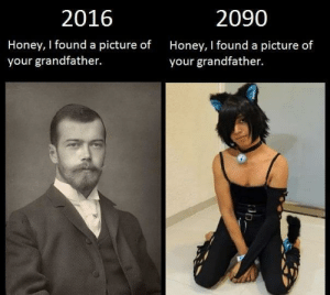 """Ass, Google, and Memes: 2016  2090  Honey, I found a picture of  your grandfather.  Honey, I found a picture of  your grandfather. celticpyro:  nishthedish:  berlynn-wohl:  nishthedish:  furlockhound:  rainybunbun:  furlockhound:  gemofsphene:  then again the more things change….  The people making these memes obviously have never seen some of the weird ass shit in old-timey photos. A quick Google and:  Humans are basically a giant jumble of weirdos that try to belittle other weirdos…  That's the most accurate and poignant description of human nature I've ever read  humanity has been shitposting since the very birth of photography, probably even earlier  """"probably even earlier""""  True shitposts, made by artisans, filled with blood, sweat, tears, and the dankest memes of early man.  Snemons, or snail demons."""