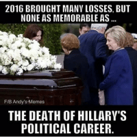 Conservative, Right Wing, and Strangers: 2016 BROUGHT MANV LOSSES, BUT  NONE AS MEMORABLE AS  FIB Andy's Memes  THE DEATH OF HILLARY'S  POLITICAL CAREER Nothing makes me happier than seeing her fail 🤗 that's what you get for leaving Americans to die in Benghazi. benghazi rememberbenghazi 13hours killary liberals libbys democraps liberallogic liberal ccw247 conservative constitution presidenttrump nobama stupidliberals merica america stupiddemocrats donaldtrump trump2016 patriot trump yeeyee presidentdonaldtrump draintheswamp makeamericagreatagain trumptrain maga Add me on Snapchat and get to know me. Don't be a stranger: thetypicallibby Partners: @tomorrowsconservatives 🇺🇸 @too_savage_for_democrats 🐍 @thelastgreatstand 🇺🇸 @always.right 🐘 TURN ON POST NOTIFICATIONS! Make sure to check out our joint Facebook - Right Wing Savages Joint Instagram - @rightwingsavages Joint Twitter - @wethreesavages Follow my backup page: @the_typical_liberal_backup