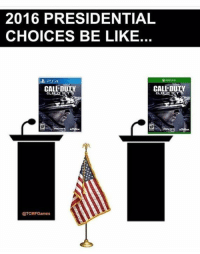 This is the most accurate description: 2016 PRESIDENTIAL  CHOICES BE LIKE.  CALL DUTY  CALL DUN  @TCMFGames This is the most accurate description