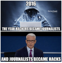 Memes, Free, and Help: 2016  The Free Thou  THE YEAR HACKERSBECAMEJOURNALISTS  AND JOURNALISTS BECAME HACKS Wikileaks helped expose 65 journalists for colluding with Hillary's campaign.  Details: http://bit.ly/2eEBFwe Follow us: The Free Thought Project