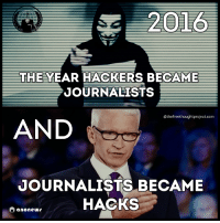 #Anonymous: 2016  THE YEAR HACKERS BECAME  JOURNALISTS  efreethoughtproject.com  AND  JOURNALISTS BECAME  HACKS  anonew #Anonymous