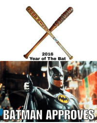 Batman, Memes, and Approved: 2016  Year of The Bat  BATMAN APPROVES ~ Jonny Frost
