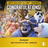 Whale, Whale, Whale, what have we here.  Zootopia wins best Animated Movie at the Golden Globes! #SnailedIt: 2017 GOLDEN GLOBE AWARDS  CONGRATULATIONS!  Zootopia  BEST MOTION PICTURE ANIMATED Whale, Whale, Whale, what have we here.  Zootopia wins best Animated Movie at the Golden Globes! #SnailedIt