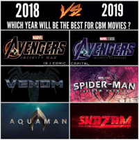 Batman, Memes, and Movies: 2018 2019  WHICH YEAR WILL BE THE BEST FOR CBM MOVIES  MARVEL STUDIOS  THE  ITFTTITY GAUNTLET  /△( MARVEL STUDIOS\  SPIDER MAN 2018 or 2019? @comic.capital Blackpanther Mcu Marvel dc dccomics dceu dcu dcrebirth dcnation dcextendeduniverse batman superman manofsteel thedarkknight wonderwoman justiceleague cyborg aquaman martianmanhunter greenlantern the