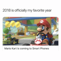 Dank, Mario Kart, and Mario: 2018 is officially my favorite year  Mario Kart is coming to Smart Phones PSYCHED