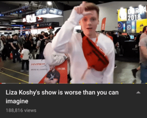 Bruh look at dem ads: 2018  OMENO  ERWATCH  CORSA  TORE  COR  HYPER  NRA Pyer  WERE ALL GAMERS  Liza Koshy's show is worse than you can  imagine  188,816 views  Disk Bruh look at dem ads