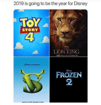 Disney, Frozen, and Memes: 2019 is going to be the year for Disney  ToY  STORY  THE  LION KING  30 RAL D 30 AND MAX 30  FROZEN  2 Which one are you going to see?