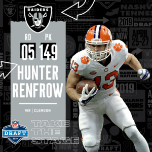 With the #149 overall pick in the 2019 @NFLDraft, the @Raiders select WR Hunter Renfrow! #NFLDraft https://t.co/jsMuVLrrZe: 2019  NASH  TENNE  RAIDERS  RAIDERS  RAIDER  DRA  2019  QUR FUTURE  APRIL  25-27  RD PK  F T  OUR FUTURE  HUNTER  RENFROW  RA  RAIDER  NATION  2019  KLAND  RA  WR CLEMSON  960  OU  TAK  NFL  2019  2019  RAFT With the #149 overall pick in the 2019 @NFLDraft, the @Raiders select WR Hunter Renfrow! #NFLDraft https://t.co/jsMuVLrrZe