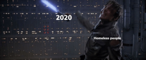 Homeless, Time, and Dank Memes: 2020  Homeless people One step at a time