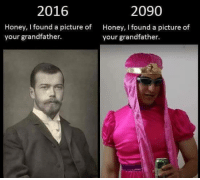 Dank, Family, and Pictures: 2090  2016  Honey, I found a picture of  Honey, I found a picture of  your grandfather.  your grandfather. A filthy family -meme gonzalez