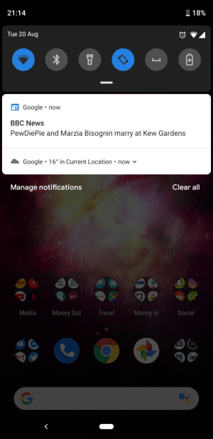 Amazon, Google, and Kfc: 21:14  18%  Tue 20 Aug  Google now  BBC News  PewDiePie and Marzia Bisognin marry at Kew Gardens  Google 16° in Current Location now v  Clear all  Manage notifications  se  OW  amazon  888  rivago  KFC  Social  Media  Travel  Money Out  Money In  (I  G You did it Felix, you won the media over!