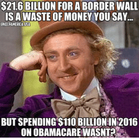 Andrew Bogut, Crying, and Memes: $21.6 BILLION FOR A BORDER WALL  ISAWASTE OF MONEY YOU SAY.  OKEEPAMERICA USA  BUT SPENDING S11O BILLION IN 2016  ON OBAMACARE WASNT? I didn't hear libbys crying about the $110 BILLION that Obama wasted on his FAILED Obama Care Act. 😂 GET CUCKED! 🇺🇸 BuildThatWall
