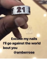 Baller Alert, Memes, and Nails: 21  BALLER  ALERT  Excuse my nails  l'll go against the world  bout you  @amberrose BallerificCouples- 21Savage Amberrose