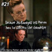 It is tells and not tell,but im not going back and making the entire edit again. 50reasonstoreadharrypotter ( and not just watch the movies) comment any ideas below! Tag a friend! harrypotter potterhead:  #21  Because MoGonagall tell Peeves  how to unscrew the chandelier  (in Harry Potter and the Order of the Phoenix) It is tells and not tell,but im not going back and making the entire edit again. 50reasonstoreadharrypotter ( and not just watch the movies) comment any ideas below! Tag a friend! harrypotter potterhead