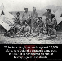 Memes, Army, and Death: 21 Indians fought to death against 10,000  afghans to defend a strategic army post  in 1897. It is considered as one of  history's great last-stands.  lb.com/factsweird