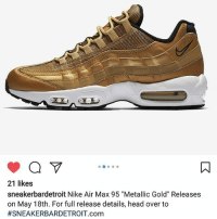 ead042185615 ... hot detroit head and memes 21 likes sneaker bardetroit nike air max 95  metallic gold releases