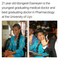Memes, 🤖, and Medical: 21 year old ldongesit Eseneyen is the  youngest graduating medical doctor and  best graduating doctor in Pharmacology  at the University of Uyo