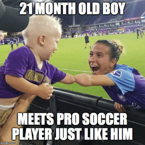 Instant besties :D: 21MONTH OLD BOY  www  MEETS PRO SOCCER  PLAYER JUST LIKE HIM  imgflip.com Instant besties :D