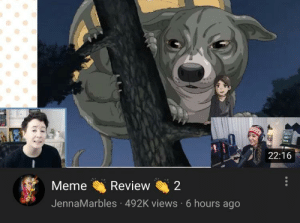 Jenna Marbles, Strike, and  Hours: 22:16  MemeReview2  JennaMarbles 492K views 6 hours ago Copy strike Jenna marbles