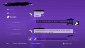 I love survivors that cry over a game, His SWF kept staying near the hook when I hooked one of their teammates. rest of conversation in comments.: 22  $2Players  1  Noob camper  Now Playing  Pathetic  15:44  Messages  How am I camping? All 4 of you stay next to the hook. learn to play.  Add Players  15:45  Pathetic  Chat in Party  Create Event  Camper your pathetic you know it your right next too hook.Your too  bad too play decent haha you sad  15:46  Group Settings  Enter Message  Send  O Back  ARecord Voice Message  OPTIONS Options Menu  Luke Smith I love survivors that cry over a game, His SWF kept staying near the hook when I hooked one of their teammates. rest of conversation in comments.