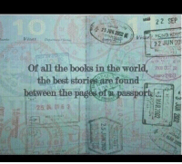 Passport: -22 SEP  VisasDipS  22 JUN 20  of all the books in the world,  the best storigs are found  20000:  20B  between the page  passport  25 0 01 63