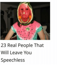 speechless: 23 Real People That  Will Leave You  Speechless