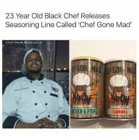 Chef: 23 Year Old Black Chef Releases  Seasoning Line Called 'Chef Gone Mad'  Chef Derek Robinson Jr  SEASONING BLEND  SEASONING BLEND  HICKEN & FISH  [AdUNN  Free Inet wt. 502.  net wt 5oz 142g)