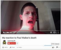 walker: My reaction to Paul Walker's death  superswag 98  15  Add to Share  214 views  2 9 2
