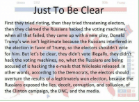 Just the facts, jack.: 232  306  Clinton  Trump  Just To Be Clear  First they tried rioting, then they tried threatening electors,  then they claimed the Russians hacked the voting machines,  when all that failed, they came up with a new ploy, Donald  Trump's win isn't legitimate because the Russians interfered in  the election in favor of Trump, so the electors shouldn't vote  for him. But let's be clear, they didn't vote illegally, they didn't  hack the voting machines, no, what the Russians are being  accused of is hacking the e-mails that Wikileaks released. In  DE  other words, according to the Democrats, the electors should o  overturn the results of a legitimately won election, because the  Russians exposed the lies, deceit, corruption, and collusion, of  Efectoral Votes  the Clinton campaign, the DNC, and the media.  MES Just the facts, jack.