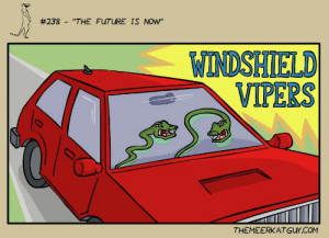 "The future is now [OC]:  #238 - ""THE FUTURE IS NOW""  WINDSHIELD  VIPERS  THEMEERKAT GUY.COM The future is now [OC]"