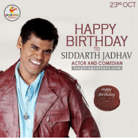 A Very Happy To Siddharth Jadhav.. :): 23RD OCT  HAPPY  A BIRTHDAY  TO  SIDDARTH JADHAV  ACTOR AND COMEDIAN  laughing colours.co m  m.  Bur A Very Happy To Siddharth Jadhav.. :)