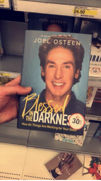 Who should I slap in the face and gift this to?: 24.50  JOEL OSTEEN  #1New  JOEL OSTEEN  RA  30  30-  THE  How All Things Are Working for Your Good Who should I slap in the face and gift this to?