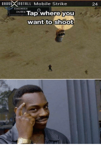 me irl: 24  CAOSSXInBTALL Mobile Strike  ENEMTES 0  DO Tap whereyou  want to shoot me irl