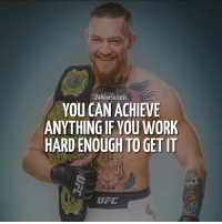 @thenotoriousmma is a great example that if you're willing to do the work, you can have anything 🔥 . 📷 by @thenotoriousmma & @thebestofconormcgregor 👌: 24hoursuccess  YOU CAN ACHIEVE  ANYTHING IF YOU WORK  HARD ENOUGH TO GET IT  UFC @thenotoriousmma is a great example that if you're willing to do the work, you can have anything 🔥 . 📷 by @thenotoriousmma & @thebestofconormcgregor 👌