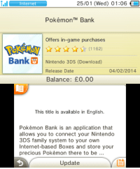 The moment you have all been waiting for, the update to Pokémon Bank is now available on the Nintendo 3DS eShop. This update adds the ability to store Pokémon from Sun & Moon as well as send the Pokémon from previous games into Sun & Moon, opening up the National Pokédex in Bank in the process. It is also confirmed that all Pokémon Bank players will receive the special Mewnium Z Z-Crystal until October 2nd 2017. How are you using Bank? What do you think of the update? Details @ http://www.serebii.net/index2.shtml: 25/01 (Wed) 01:06  i.Il  Internet  Pokémon TM Bank  Offers in-game purchases  Bank Nintendo 3DS (Download)  04/02/2014  Release Date  Balance: E0.00  This title is available in English.  Pokémon Bank is an application that  allows you to connect your Nintendo  3DS family system to your own  Internet-based Boxes and store your  precious Pokémon there to be  Update The moment you have all been waiting for, the update to Pokémon Bank is now available on the Nintendo 3DS eShop. This update adds the ability to store Pokémon from Sun & Moon as well as send the Pokémon from previous games into Sun & Moon, opening up the National Pokédex in Bank in the process. It is also confirmed that all Pokémon Bank players will receive the special Mewnium Z Z-Crystal until October 2nd 2017. How are you using Bank? What do you think of the update? Details @ http://www.serebii.net/index2.shtml