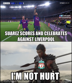 Football, Memes, and Liverpool F.C.: 25:40  BT Sport 2HD LIVE  BAR 1 0 LIV  ollFootball  OTheFootballTroll  SUAREZ SCORES AND CELEBRATES  AGAINST LIVERPOOL  LIVERPOOL  FOOTBALL CLU  İMMOT HURT  memegenerator.net Liverpool fans right now https://t.co/9W7YLDRwQl