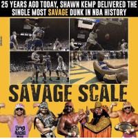 Even better... Savage was WWF Champion on the day this dunk took place. 5-5 SavageScale Hall of Fame: 25 YEARS AGO TODAY SHAWN KEMP DELIVERED THE  SINGLE MOST SAVAGE  DUNK IN NBA HISTORY  SAVAGE SCALE  MACHO Even better... Savage was WWF Champion on the day this dunk took place. 5-5 SavageScale Hall of Fame