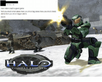 Halo: 26 mins  man Halo is such a good game  first you shoot small aliens then you shoot big aliens then you shoot shield  aliens then you shoot bigger aliens  love it  COMBAT EVOLVED
